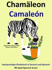 Chamäleon - Camaleón: Zweisprachiges Kinderbuch in Deutsch und Spanisch