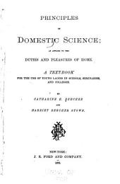 Principles of Domestic Science: As Applied to the Duties and Pleasures of Home. A Text-book for the Use of Young Ladies in Schools, Seminaries, and Colleges