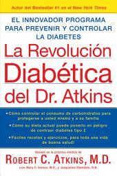 La Revolucion Diabetica del Dr. Atkins: El Innovador Programa para Prevenir y Controlar la Diabetes