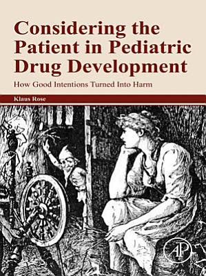 Considering the Patient in Pediatric Drug Development