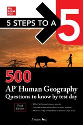 5 Steps To A 5 500 Ap Human Geography Questions To Know By Test Day Third Edition Book PDF