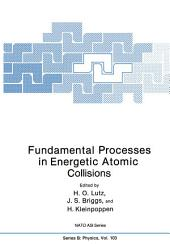 Fundamental Processes in Energetic Atomic Collisions