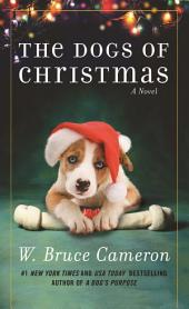 The Dogs of Christmas: A Novel