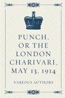 Punch  Or the London Charivari  May 13  1914 PDF