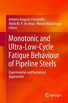Monotonic and Ultra-Low-Cycle Fatigue Behaviour of Pipeline Steels