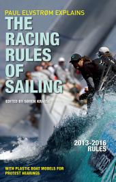 Paul Elvstrom Explains Racing Rules of Sailing, 2013-2016 Edition: Edition 7
