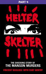 Helter Skelter Part Four Of The Shocking Manson Murders Book PDF