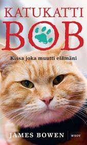 Katukatti Bob: Kissa joka muutti elämäni