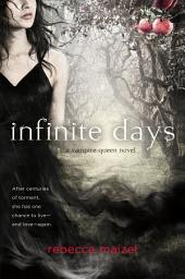 Infinite Days: A Vampire Queen Novel