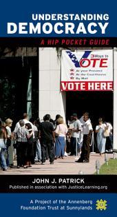 Understanding Democracy: A Hip Pocket Guide