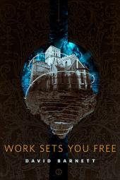 Work Sets You Free: A Tor.Com Original