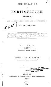 The Magazine of Horticulture, Botany, and All Useful Discoveries and Improvements in Rural Affairs: Volume 23; Volume 1857