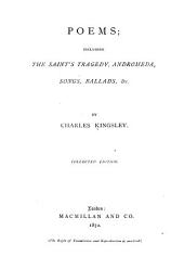 Poems: Including The Saint's Tragedy, Andromeda, Songs, Ballads, Etc