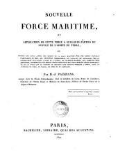 Nouvelle Force maritime, et application de cette force à quelques parties du service de l'armée de terre