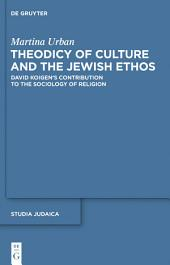 Theodicy of Culture and the Jewish Ethos: David Koigen's Contribution to the Sociology of Religion