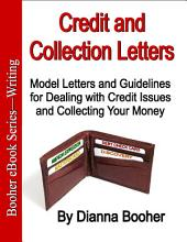 Credit and Collection Letters: Model Letters and Guidelines for Dealing with Credit Issues and Collecting Your Money