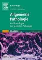 Allgemeine Pathologie und Grundlagen der Speziellen Pathologie PDF