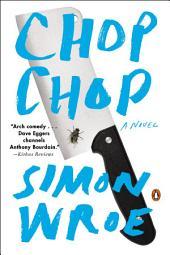 Chop Chop: A Novel