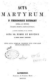 Acta martyrum: opera ac studio collecta selecta atque illustrata...