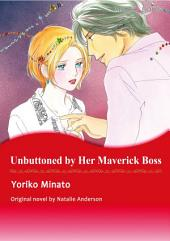 UNBUTTONED BY HER MAVERICK BOSS: Mills & Boon Comics