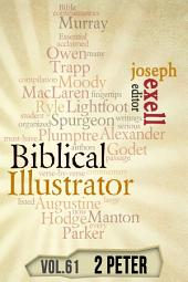 The Biblical Illustrator - Vol. 62 - Pastoral Commentary on 2 Peter