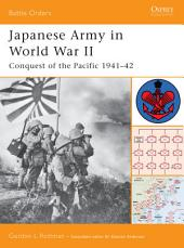 Japanese Army in World War II: Conquest of the Pacific 1941?42