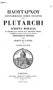 Plutarchi scripta moralia: ex codicibus quos possidet regia bibliotheca omnibus ab Kontō cum Reiskiana editione collatis, Volume 2