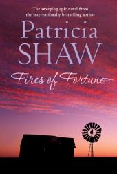 Fires of Fortune: A sweeping Australian saga about love and understanding