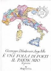 E' UNA FOLLA DI POETI IL PAESE MIO: poesie