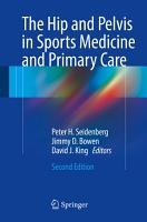 The Hip and Pelvis in Sports Medicine and Primary Care PDF