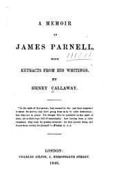 A Memoir of James Parnell, with Extracts from His Writings