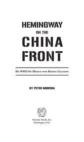 Hemingway on the China Front: His WWII Spy Mission with Martha Gellhorn