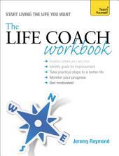 The Life Coach Workbook: Teach Yourself