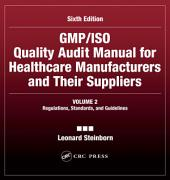 GMP/ISO Quality Audit Manual for Healthcare Manufacturers and Their Suppliers, (Volume 2 - Regulations, Standards, and Guidelines): Regulations, Standards, and Guidelines, Edition 6