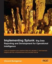 Implementing Splunk - Big Data Reporting and Development for Operational Intelligence