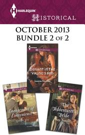 Harlequin Historical October 2013 - Bundle 2 of 2: Engagement of Convenience\Defiant in the Viking's Bed\The Adventurer's Bride