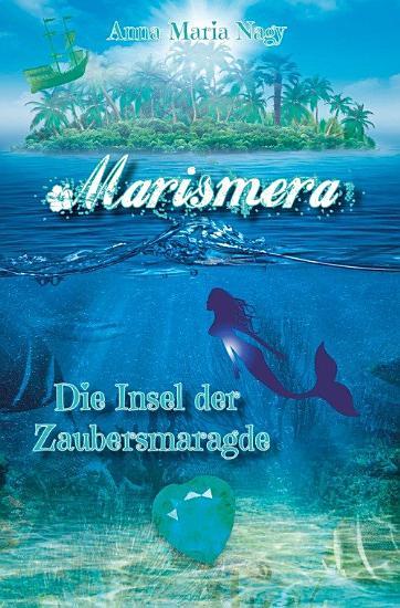 Marismera  Die Insel der Zaubersmaragde PDF
