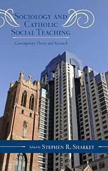 Sociology and Catholic Social Teaching PDF