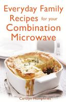 Everyday Family Recipes For Your Combination Microwave PDF