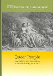 Queer People: Negotiations and Expressions of Homosexuality, 1700-1800