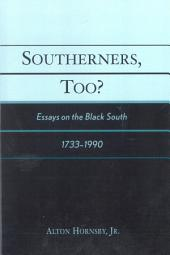 Southerners, Too?: Essays on the Black South, 1733-1990