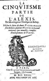 La cinquième partie de l'Alexis de... où sous la suite de divers pélérinages remplies d'enseignement de piété