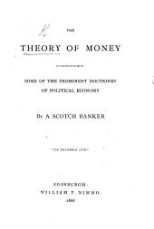 The Theory of Money in Connection with Some of the Prominent Doctrines of Political Economy