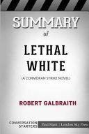 Summary of Lethal White: A Cormoran Strike Novel: Conversation Starters