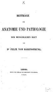Beiträge zur Anatomie und Pathologie der menschlichen Haut