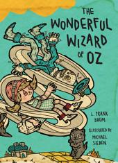 The Wonderful Wizard of Oz: Illustrations by Michael Sieben