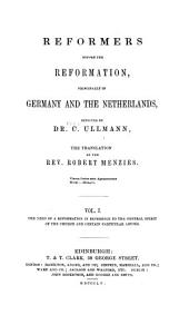 Reformers Before the Reformation Principally in Germany and the Netherlands...