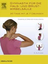 Gymnastik für die Hals- und Brustwirbelsäule: 30 Tage mit je 7 Übungen, Ausgabe 5