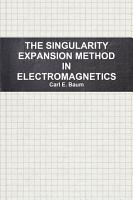 THE SINGULARITY EXPANSION METHOD IN ELECTROMAGNETICS  A SUMMARY SURVEY AND OPEN QUESTIONS PDF