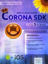 Corona SDK: sviluppa applicazioni per Android e iOS. Livello 5: Progetti e tecniche intermedie con Corona SDK (seconda parte)